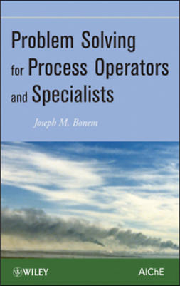 Bonem, Joseph M. - Problem Solving for Process Operators and Specialists, e-bok
