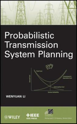 Li, Wenyuan - Probabilistic Transmission System Planning, ebook