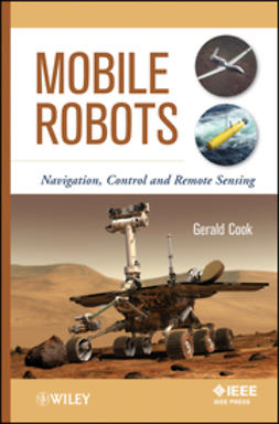 Cook, Gerald - Mobile Robots: Navigation, Control and Remote Sensing, ebook
