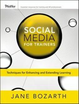 Bozarth, Jane - Social Media for Trainers: Techniques for Enhancing and Extending Learning, ebook