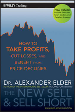 Elder, Alexander - The New Sell and Sell Short: How To Take Profits, Cut Losses, and Benefit From Price Declines, e-bok