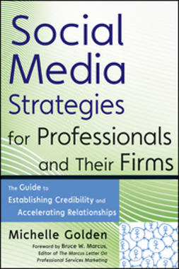 Golden, Michelle - Social Media Strategies for Professionals and Their Firms: The Guide to Establishing Credibility and Accelerating Relationships, ebook