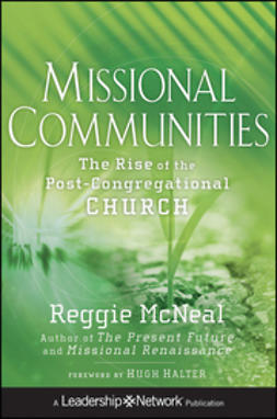McNeal, Reggie - Missional Communities: The Rise of the Post-Congregational Church, ebook