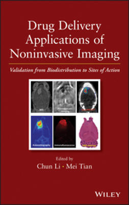 Li, Chun - Drug Delivery Applications of Noninvasive Imaging: Validation from Biodistribution to Sites of Action, e-bok