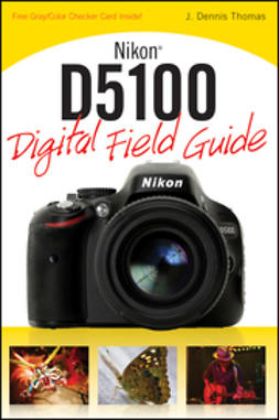 UNKNOWN - Nikon D5100 Digital Field Guide, ebook