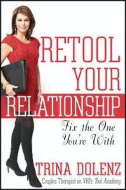 Dolenz, Trina - Retool Your Relationship: Fix the One You're With, e-bok
