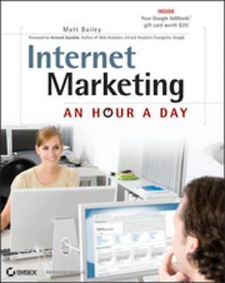 Bailey, Matt - Internet Marketing: An Hour a Day, e-kirja
