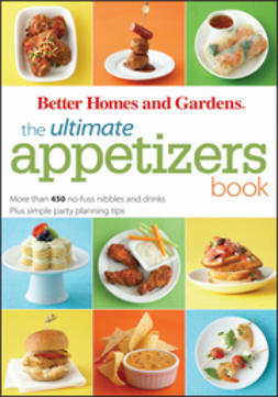 - The Ultimate Appetizers Book: More than 450 No-Fuss Nibbles and Drinks Plus simple party planning tips, e-bok