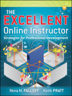 Palloff, Rena M. - The Excellent Online Instructor: Strategies for Professional Development, ebook