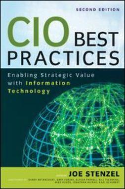 Stenzel, Joseph P. - CIO Best Practices: Enabling Strategic Value With Information Technology, ebook