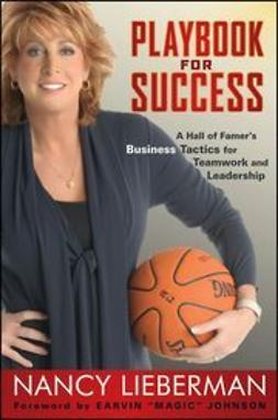 Lieberman, Nancy - Playbook for Success: A Hall of Famer's Business Tactics for Teamwork and Leadership, ebook