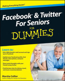 Collier, Marsha - Facebook and Twitter For Seniors For Dummies<sup>&#174;</sup>, ebook
