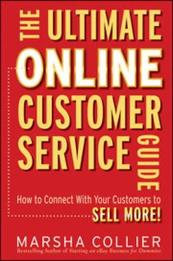 Collier, Marsha - The Ultimate Online Customer Service Guide: How to Connect with your Customers to Sell More!, ebook