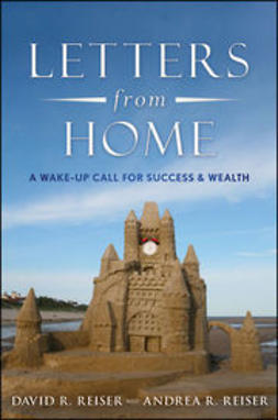Reiser, Andrea R. - Letters from Home: A Wake-up Call For Success & Wealth, ebook