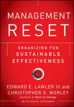 Lawler, Edward E. - Management Reset: Organizing for Sustainable Effectiveness, ebook