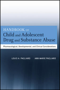 Pagliaro, Ann Marie - Handbook of Child and Adolescent Drug and Substance Abuse: Pharmacological, Developmental, and Clinical Considerations, ebook