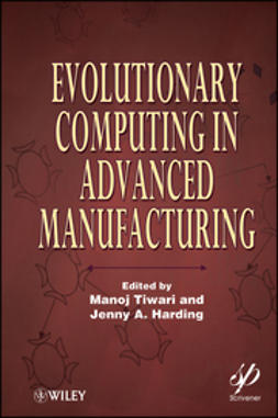 Tiwari, Manoj - Evolutionary Computing in Advanced Manufacturing, ebook