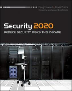 Schneier, Bruce - Security 2020: Reduce Security Risks This Decade, e-bok