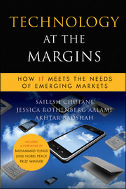 Aalami, Jessica Rothenberg - Technology at the Margins: How IT Meets the Needs of Emerging Markets, ebook
