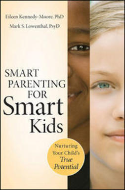 Kennedy-Moore, Eileen - Smart Parenting for Smart Kids: Nurturing Your Child's True Potential, ebook