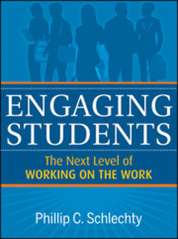 Schlechty, Phillip C. - Engaging Students: The Next Level of Working on the Work, e-kirja