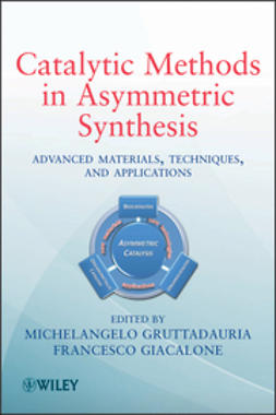 Gruttadauria, Michelangelo - Catalytic Methods in Asymmetric Synthesis: Advanced Materials, Techniques, and Applications, ebook