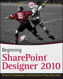 Windischman, Woodrow W. - Beginning SharePoint Designer 2010, ebook