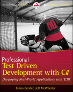 Bender, James - Professional Test Driven Development with C#: Developing Real World Applications with TDD, e-bok
