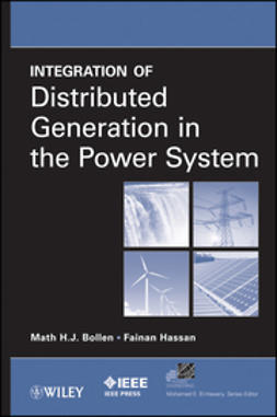 Bollen, Math H. - Integration of Distributed Generation in the Power System, ebook