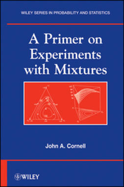 Cornell, John A. - A Primer on Experiments with Mixtures, ebook