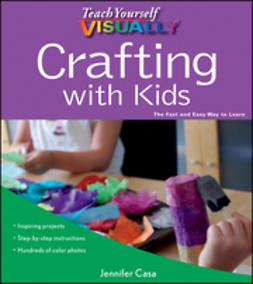 Casa, Jennifer - Teach Yourself VISUALLY Crafting with Kids, ebook
