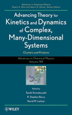 Komatsuzaki, Tamiki - Advances in Chemical Physics, Advancing Theory for Kinetics and Dynamics of Complex, Many-Dimensional Systems: Clusters and Proteins, e-kirja