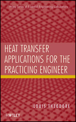 Theodore, Louis - Heat Transfer Applications for the Practicing Engineer, e-kirja