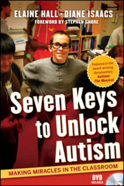 Hall, Elaine - Seven Keys to Unlock Autism: Making Miracles in the Classroom, ebook