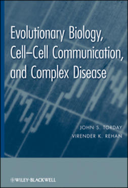 Torday, John S. - Evolutionary Biology: Cell-Cell Communication, and Complex Disease, ebook