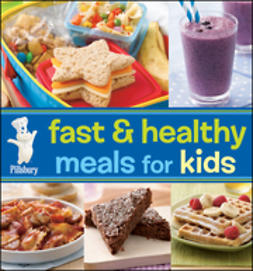 UNKNOWN - Pillsbury Fast and Healthy Meals for Kids, ebook