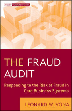 Vona, Leonard W. - The Fraud Audit: Responding to the Risk of Fraud in Core Business Systems, ebook