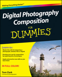 Clark, Thomas - Digital Photography Composition For Dummies, ebook