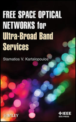 Kartalopoulos, Stamatios V. - Free Space Optical Networks for Ultra-Broad Band Services, ebook