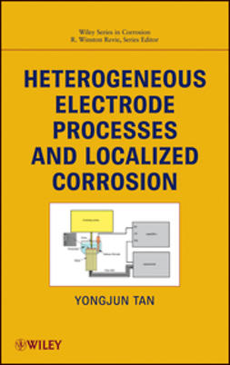Tan, Yongjun Mike - Heterogeneous Electrode Processes and Localized Corrosion, ebook