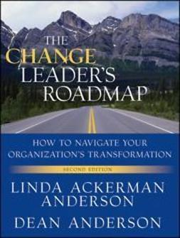Anderson, Dean - The Change Leader's Roadmap: How to Navigate Your Organization's Transformation, ebook