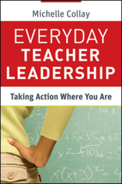 Collay, Michelle - Everyday Teacher Leadership: Taking Action Where You Are, ebook