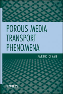 Civan, Faruk - Porous Media Transport Phenomena, ebook