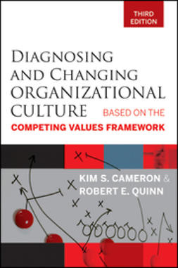 Cameron, Kim S. - Diagnosing and Changing Organizational Culture: Based on the Competing Values Framework, ebook