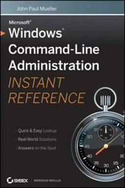 Mueller, John Paul - Windows Command Line Administration Instant Reference, ebook