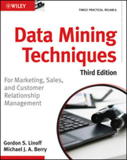 Berry, Michael J. A. - Data Mining Techniques: For Marketing, Sales, and Customer Relationship Management, ebook