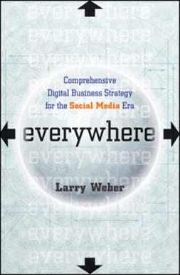 Weber, Larry - Everywhere: Comprehensive Digital Business Strategy for the Social Media Era, ebook