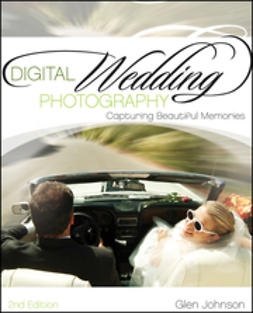 Johnson, Glen - Digital Wedding Photography: Capturing Beautiful Memories, ebook