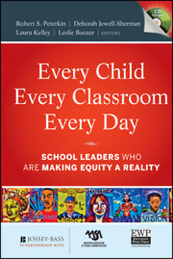 Peterkin, Robert - Every Child, Every Classroom, Every Day: School Leaders Who Are Making Equity a Reality, ebook