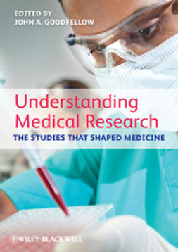 Goodfellow, John A. - Understanding Medical Research: The Studies That Shaped Medicine, ebook